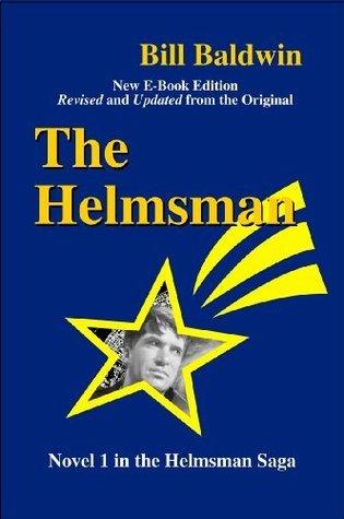 THE HELMSMAN: Directors Cut Edition (The Helmsman Saga)  by  Bill Baldwin