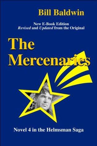THE MERCENARIES: Directors Cut Edition (The Helmsman Saga)  by  Bill Baldwin