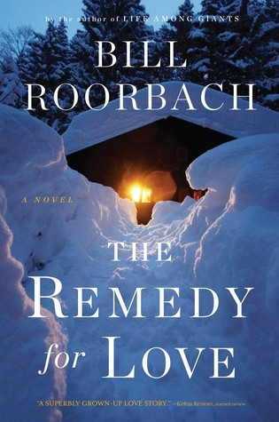 The Remedy for Love Bill Roorbach