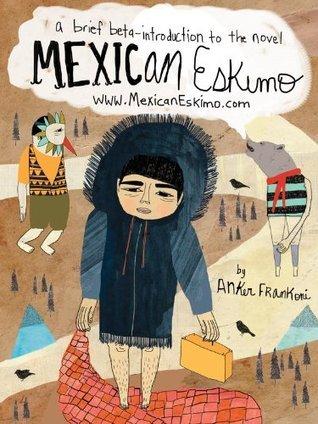 Mexican Eskimo  by  Anker Frankoni