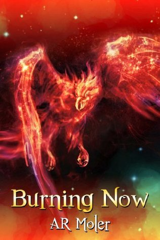 Burning Now  by  A.R. Moler