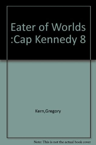 Cap Kennedy#8: The Eater of Worlds E.C. Tubb