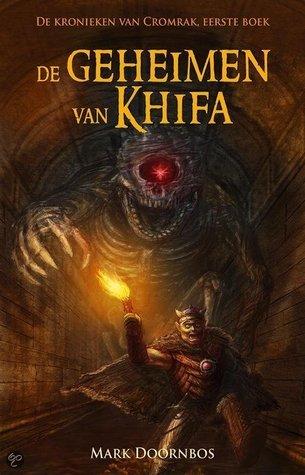 De Geheimen van Khifa (De kronieken van Cromrak, #1) Mark Doornbos