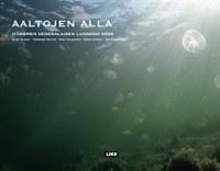 Aaltojen alla: Itämeren vedenalaisen luonnon opas  by  Jouni Leinikki