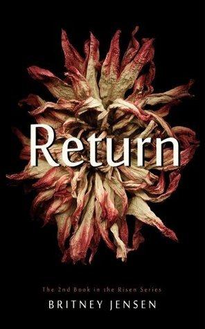 Return (Risen Series, Book 2) Britney Jensen