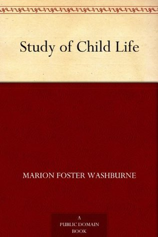 Study of Child Life  by  Marion Foster Washburne