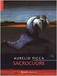 Sacrocuore  by  Aurelio Picca