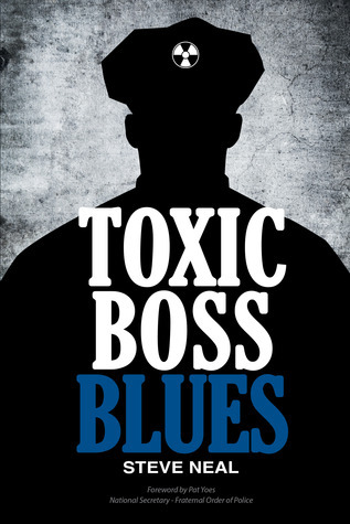 Toxic Boss Blues Steve   Neal