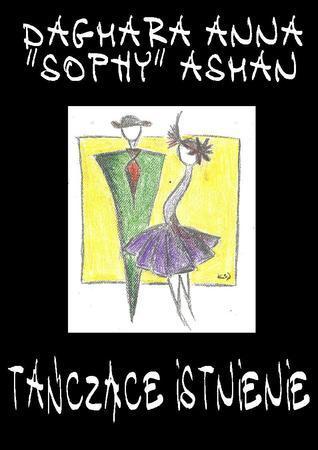 Tańczące istnienie Dagmara SOPHY Asman