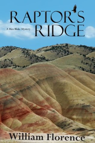 Raptors Ridge: A Max Blake Mystery William Florence