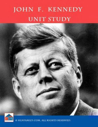 John F. Kennedy Unit Study Valerie Guarini