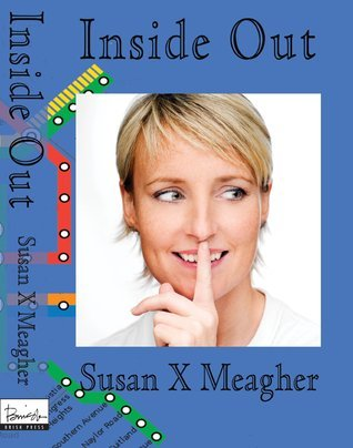 Inside Out  by  Susan X. Meagher