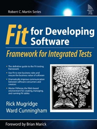 Fit for Developing Software: Framework for Integrated Tests (Robert C. Martin Series)  by  Rick Mugridge