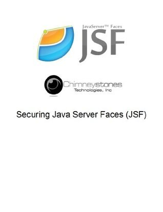 Securing Java Server Faces  by  Robert Shore