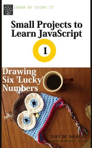Small Projects to Learn JavaScript - Drawing Six Lucky Numbers Tony de Araujo