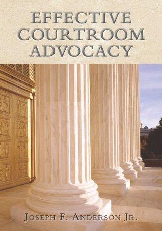 Effective Courtroom Advocacy Joseph F. Anderson