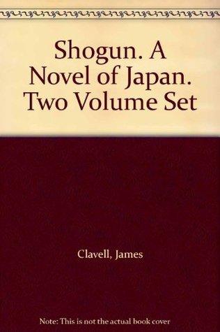 Shogun. A Novel of Japan. Two Volume Set James Clavell