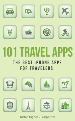 101 Travel Apps: The Best iPhone Apps for Travelers  by  Tristan Higbee