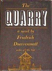 The quarry. Friedrich Dürrenmatt