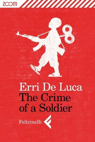 The Crime of a Soldier  by  Erri De Luca