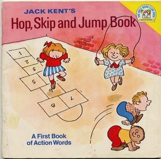 JACK KENTS HOP, SKIP AND JUMP BOOK: A First Book of Action Words Jack Kent (A Random House Pictureback 1974 THE BEST BOOK CLUB EVER SELECTED EDITION, softcover) by Jack Kent