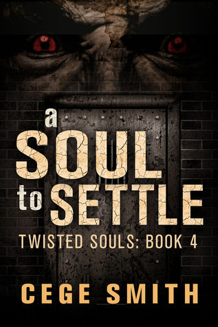 A Soul to Settle (Twisted Souls #4) Cege Smith