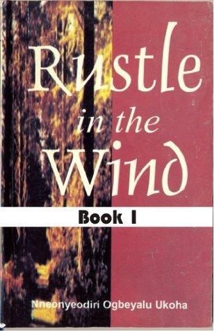 Rustle in the Wind Nneonyeodiri Ukoha