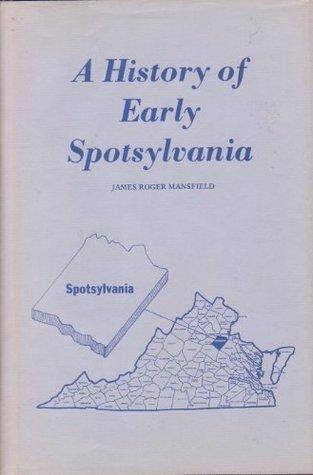 History of Early Spotsylvania James Mansfield