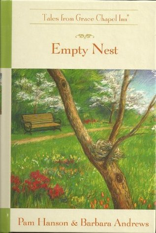 Empty Nest (The Tales from Grace Chapel Inn Series #44)  by  Pam and Andrews, Barbara Hanson