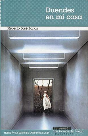Duendes en mi casa Heberto José Borjas