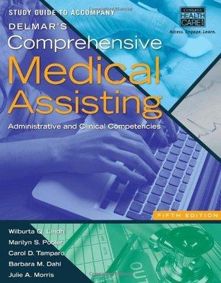 Study Guide for Lindh/Pooler/Tamparo/Dahl/Morris Delmars Comprehensive Medical Assisting, 5th  by  Wilburta Q. Lindh