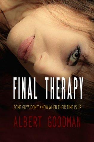 Final Therapy  by  Albert Goodman