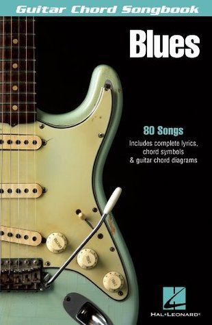 Blues Songbook: Guitar Chord Songbook (Guitar Chord Songbooks)  by  Hal Leonard Publishing Company