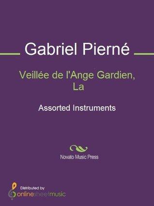 Veillée de lAnge Gardien, La Gabriel Pierne