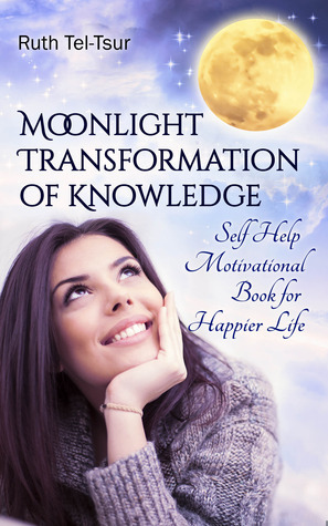 Moonlight Transformation of knowledge Ruth Tel-Tsur