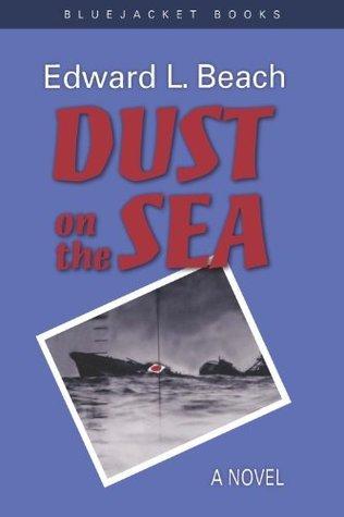 Dust on the Sea (Bluejacket Books) Edward L. Beach