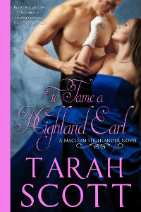 To Tame A Highland Earl (MacLean Highlander, #1)  by  Tarah Scott