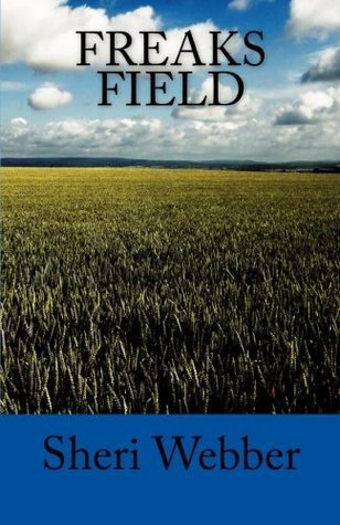 Freak Field  by  Sheri Webber
