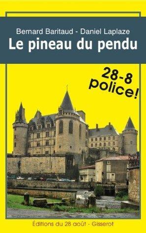 Le Pineau du pendu - Les enquêtes charentaises de PMU (3) (28-8 Police!) Bernard Baritaud