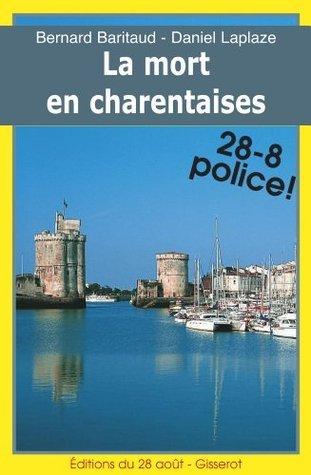 La Mort en Charentaises - les enquêtes charentaises de PMU (1) (28-8 Police!) Bernard Baritaud