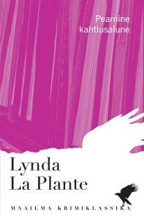 Peamine kahtlusalune (Maailma krimiklassika, #36) Lynda La Plante