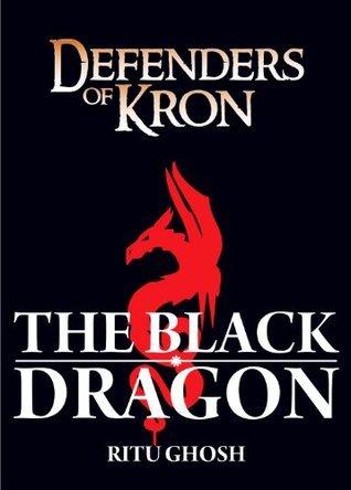 Defenders of Kron: The Black Dragon  by  Ritu Ghosh