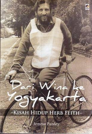 Dari Wina ke Yogyakarta: Kisah Hidup Herb Feith Jemma Purdey