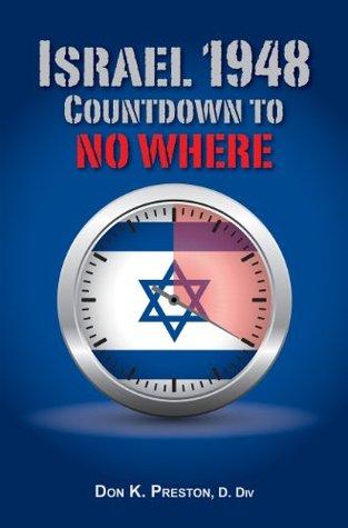 Israel 1948: Countdown To No Where!  by  Don K. Preston