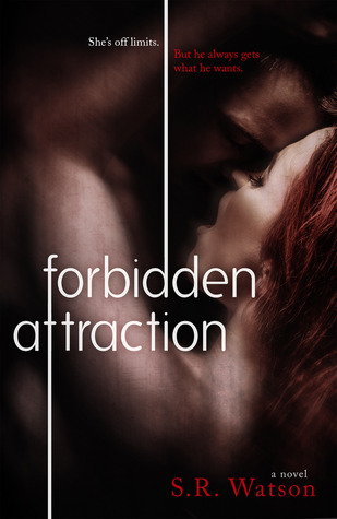 Forbidden Attraction (Forbidden Trilogy, #1) S.R. Watson