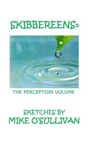 Skibbereens - The Perception Volume  by  Mike   OSullivan