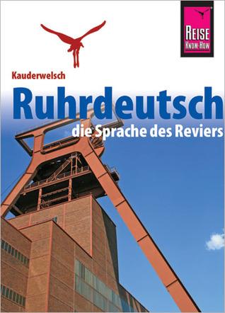 Ruhrdeutsch, die Sprache des Reviers  by  Karl-Heinz Henrich