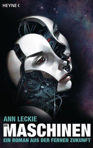 Die Maschinen  by  Ann Leckie