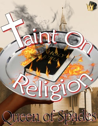 Taint on Religion  by  Queen Of Spades