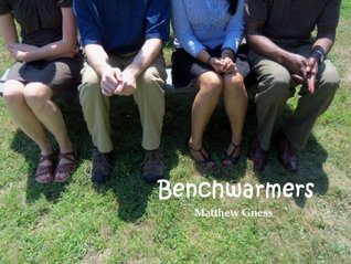 Benchwarmers  by  Matthew Gness